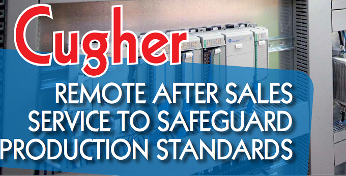 CUGHER: Remote After Sales Service To Safeguard Production Standards
