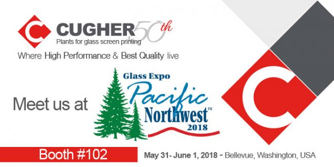 Visit Us At Glass Expo Pacific Northwest, Bellevue, Washington US, May 31- June 1 2018.